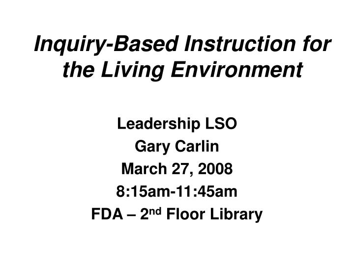 Inquiry based instruction for the living environment