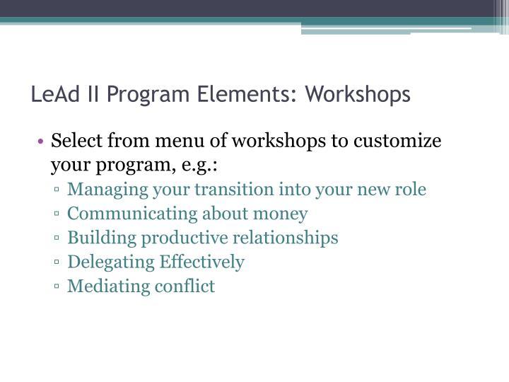 LeAd II Program Elements: Workshops
