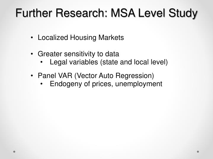 Further Research: MSA Level Study