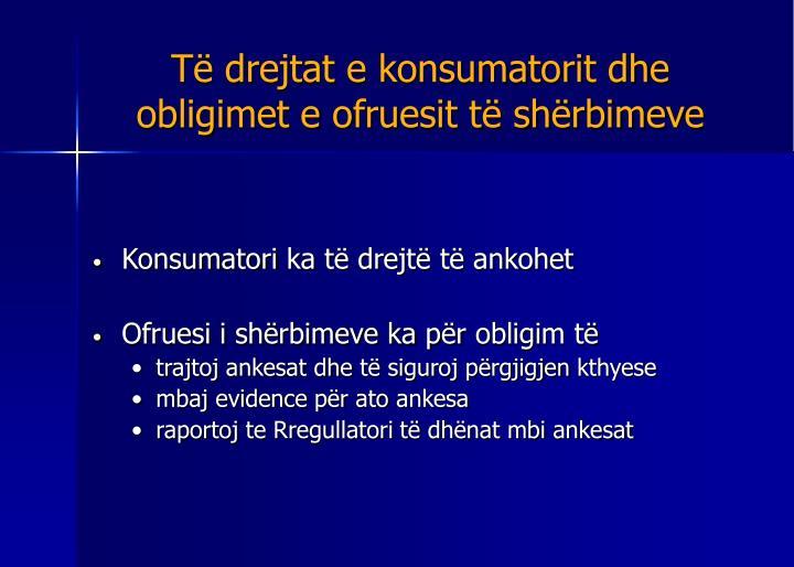 Të drejtat e konsumatorit dhe obligimet e ofruesit të shërbimeve