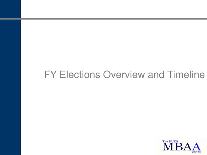 FY Elections Overview and Timeline