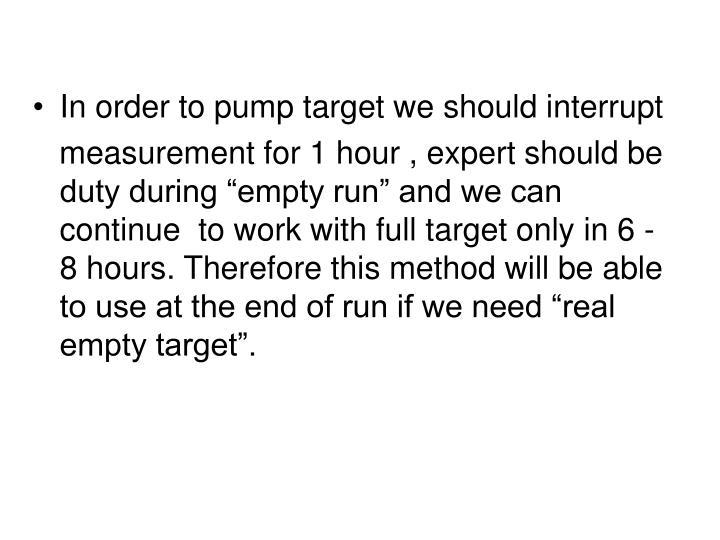In order to pump target we should interrupt