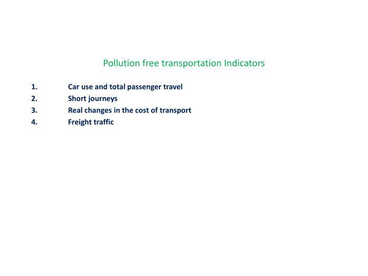Pollution free transportation Indicators