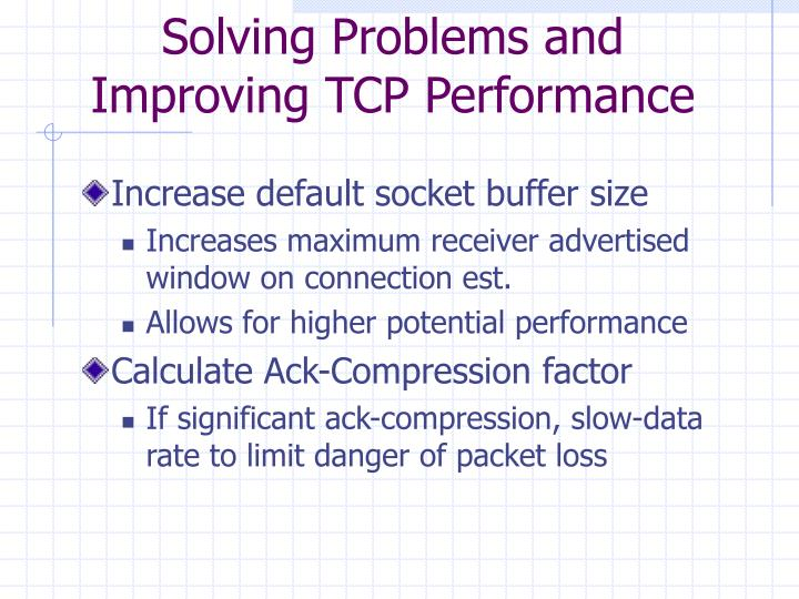 Solving Problems and Improving TCP Performance