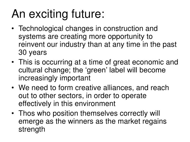An exciting future: