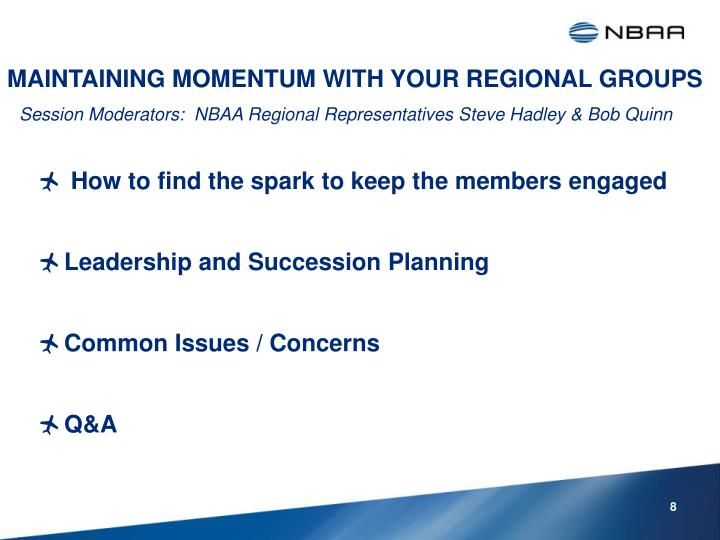 MAINTAINING MOMENTUM WITH YOUR REGIONAL GROUPS
