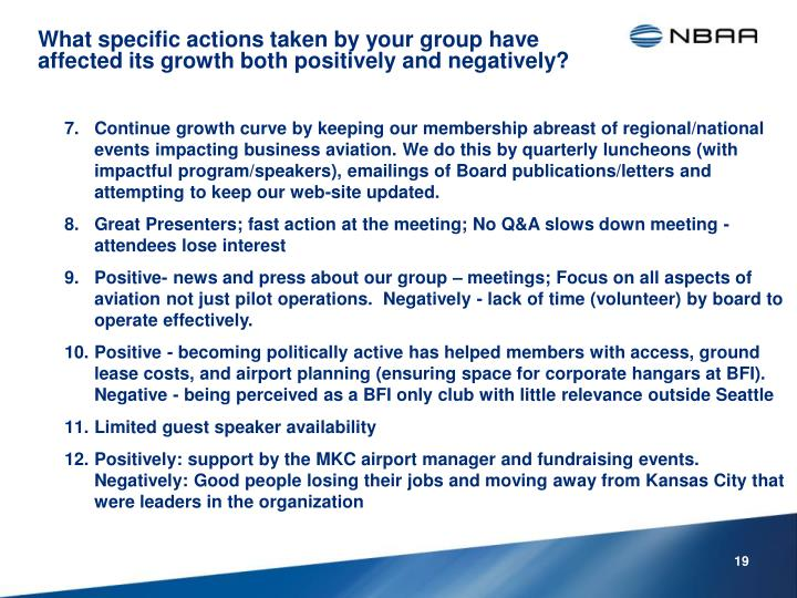 Continue growth curve by keeping our membership abreast of regional/national events impacting business aviation. We do this by quarterly luncheons (with impactful program/speakers),