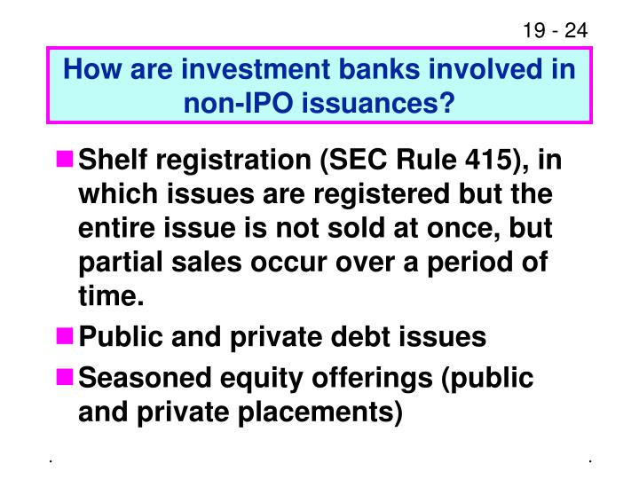 How are investment banks involved in non-IPO issuances?