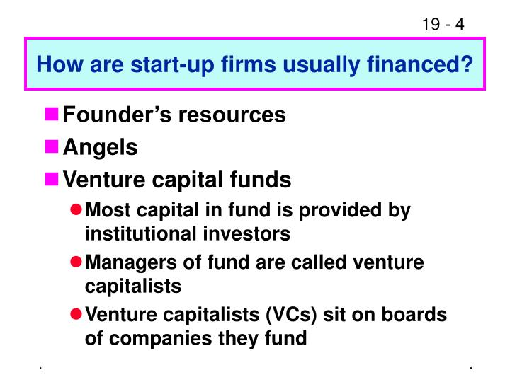 How are start-up firms usually financed?