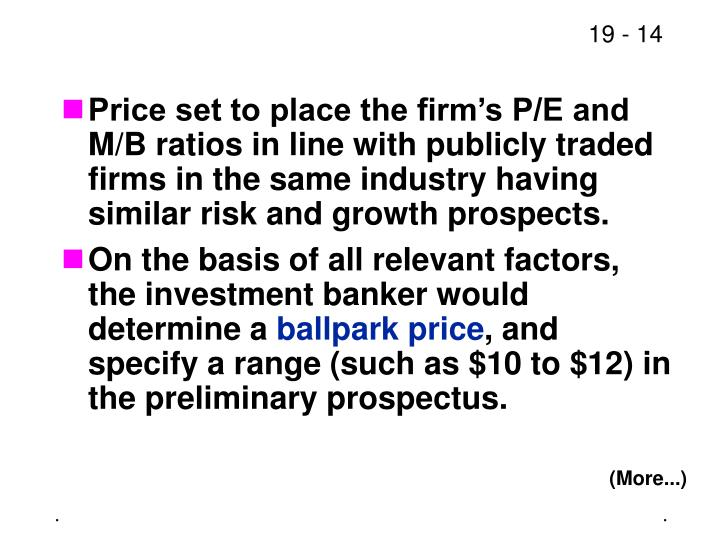 Price set to place the firm's P/E and M/B ratios in line with publicly traded firms in the same industry having similar risk and growth prospects.