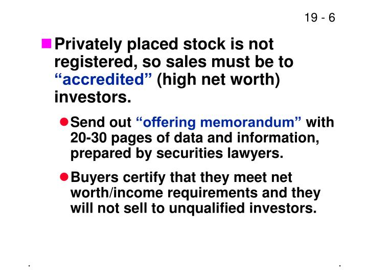 Privately placed stock is not registered, so sales must be to