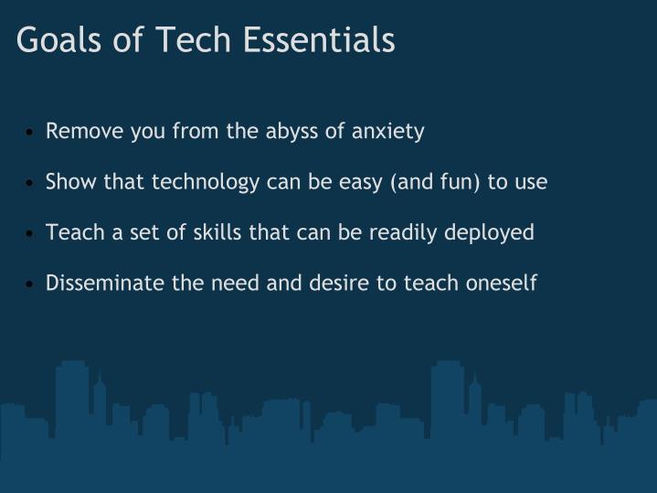 Goals of Tech Essentials