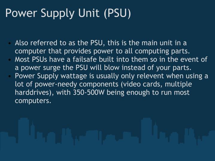Power Supply Unit (PSU)