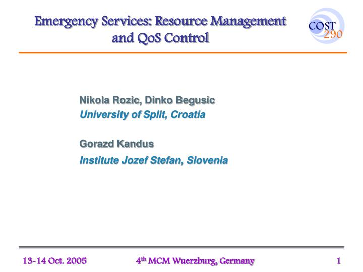 Emergency services resource management and qos control