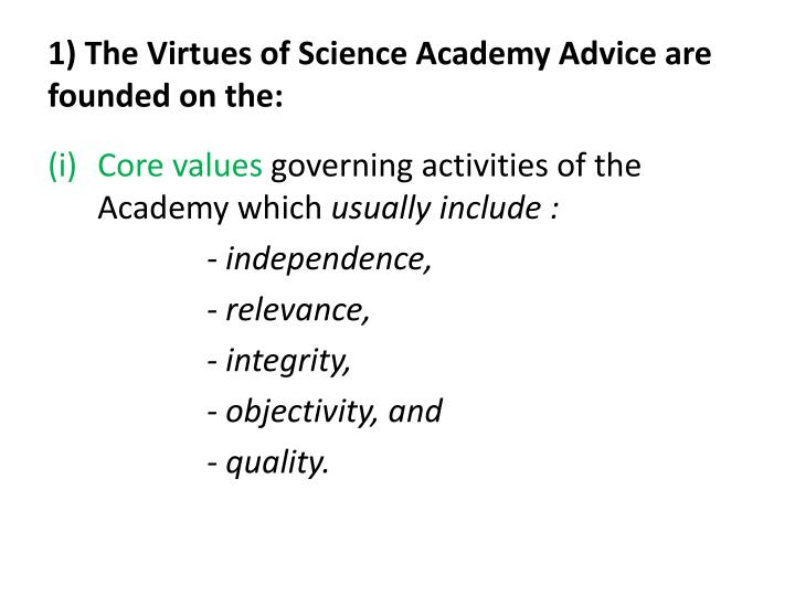 1 the virtues of science academy advice are founded on the