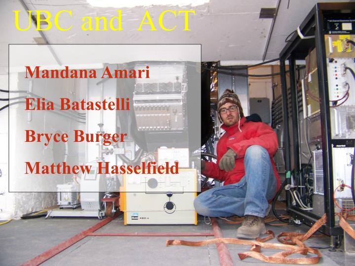 UBC and  ACT