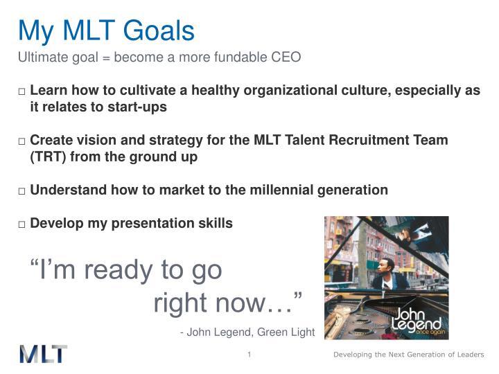 My MLT Goals
