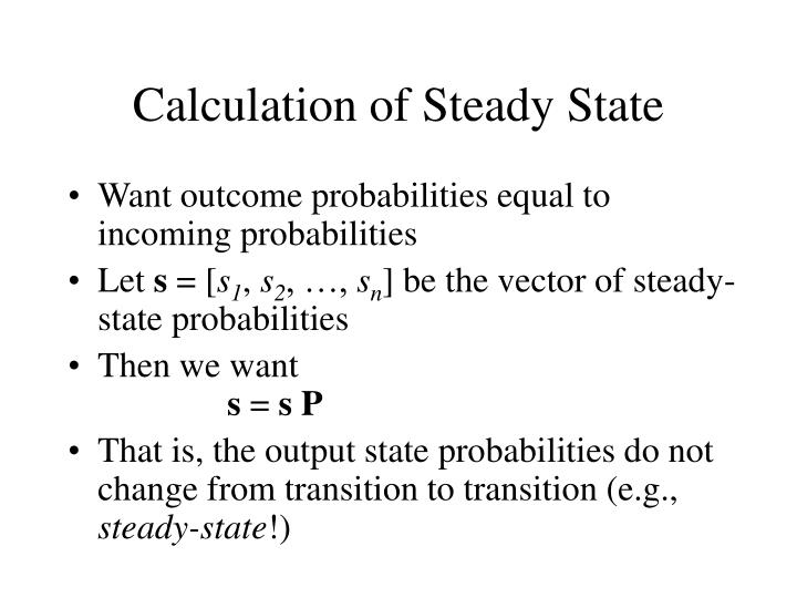 Calculation of Steady State