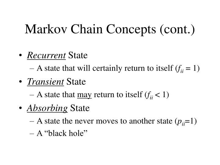 Markov Chain Concepts (cont.)