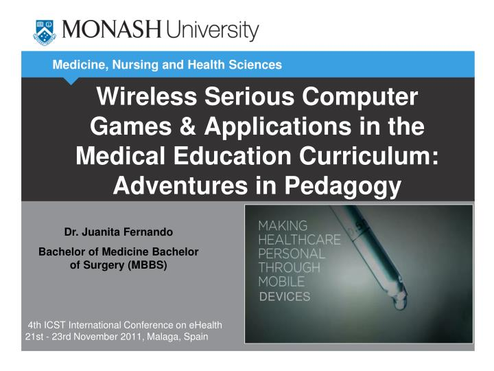 Wireless Serious Computer Games & Applications in the Medical Education Curriculum: