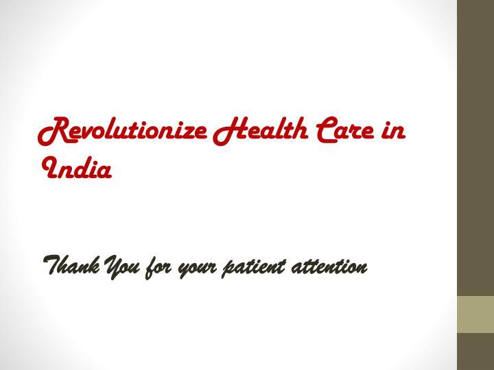 Revolutionize Health Care in India