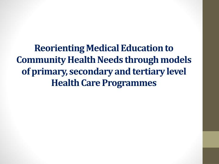 Reorienting Medical Education to Community Health