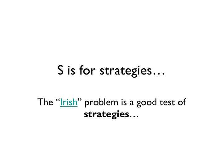 s is for strategies