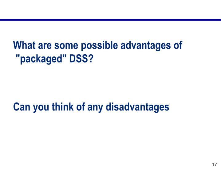 "What are some possible advantages of ""packaged"" DSS?"