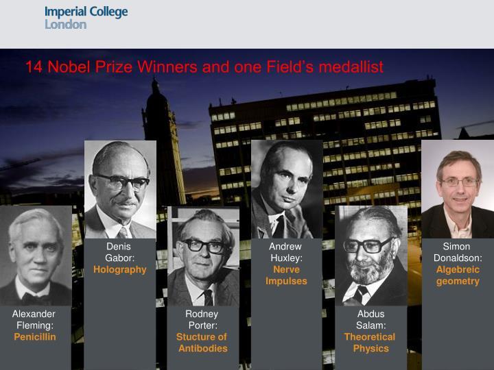 14 Nobel Prize Winners and one Field's medallist