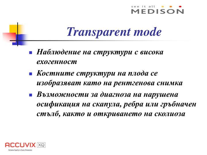 Transparent mode