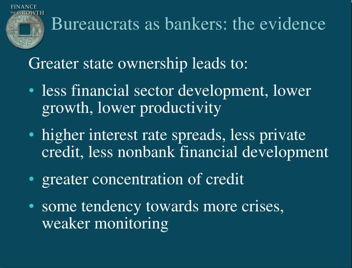 Bureaucrats as bankers: the evidence