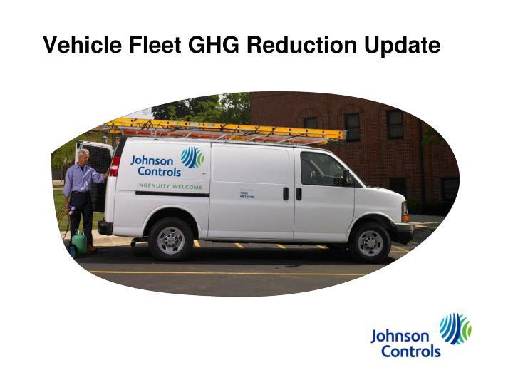 Vehicle Fleet GHG Reduction Update