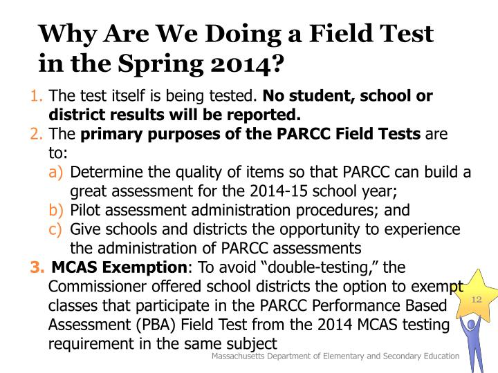 Why Are We Doing a Field Test in the Spring 2014?