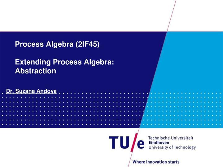 Process Algebra (2IF45)