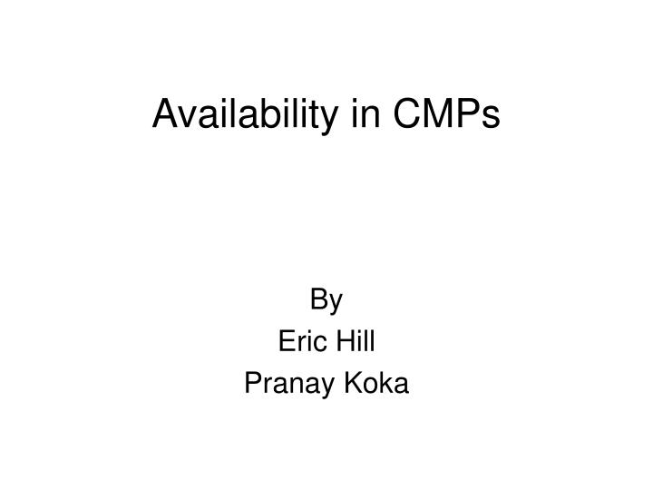 Availability in CMPs