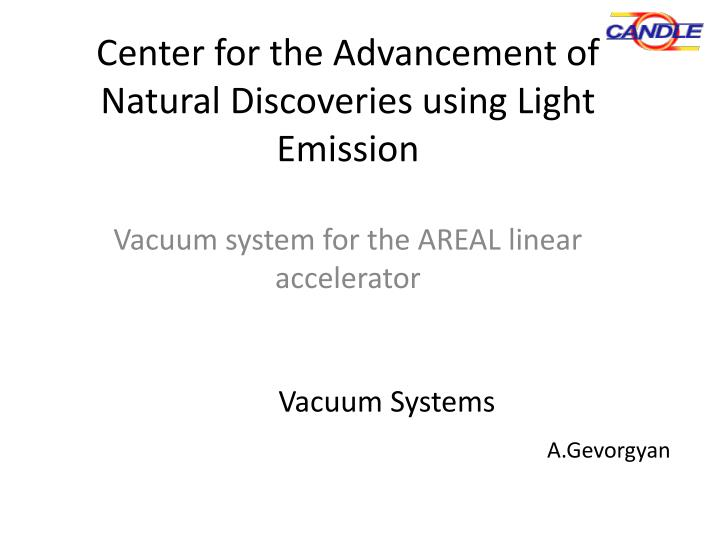 Center for the Advancement of Natural Discoveries using Light Emission