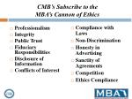 cmb s subscribe to the mba s cannon of ethics
