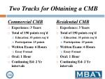 two tracks for obtaining a cmb