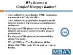 why become a certified mortgage banker