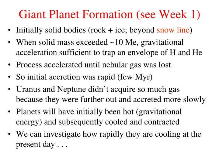 Giant Planet Formation (see Week 1)