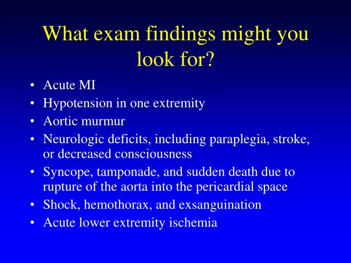 What exam findings might you look for?