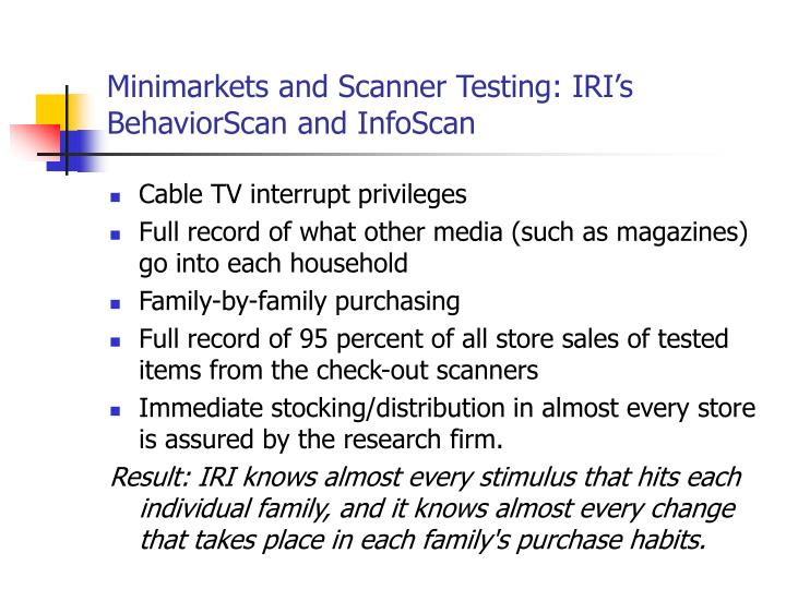 Minimarkets and Scanner Testing: IRI's BehaviorScan and InfoScan