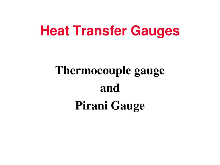 Heat Transfer Gauges