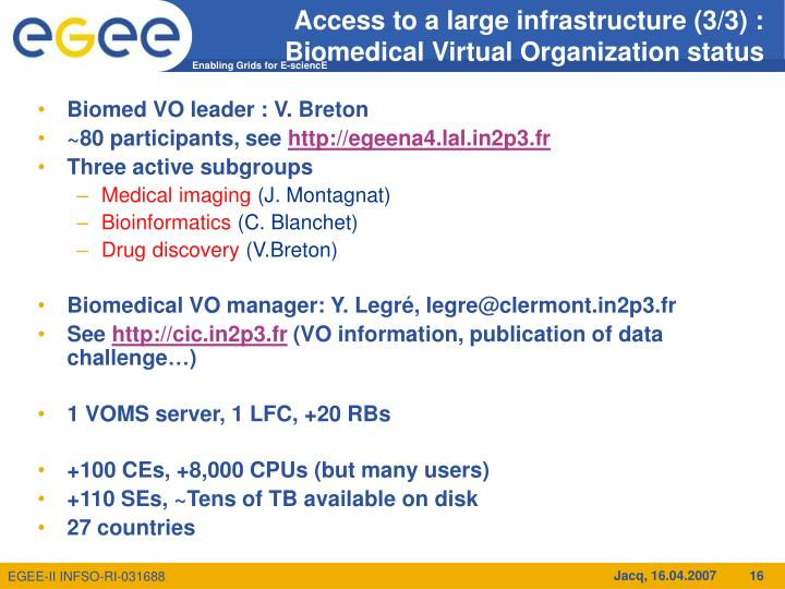 Access to a large infrastructure (3/3) : Biomedical Virtual Organization status