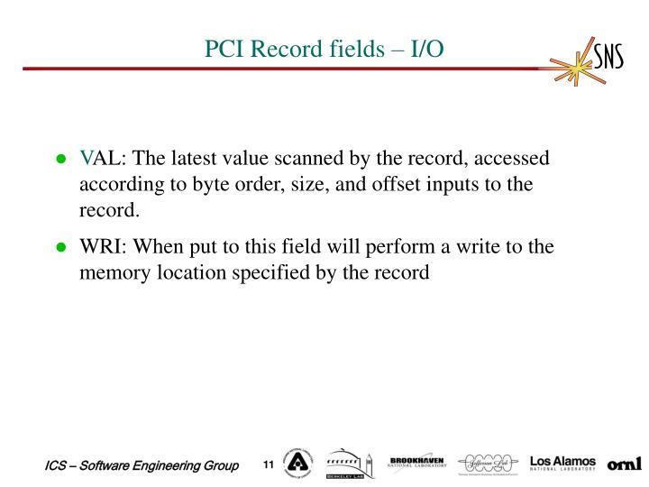 PCI Record fields – I/O