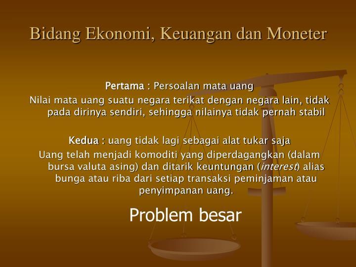 Bidang Ekonomi, Keuangan dan Moneter