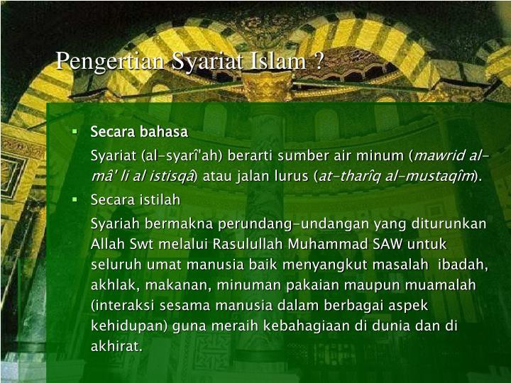 Pengertian Syariat Islam ?