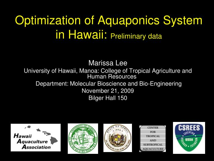 Optimization of aquaponics system in hawaii preliminary data