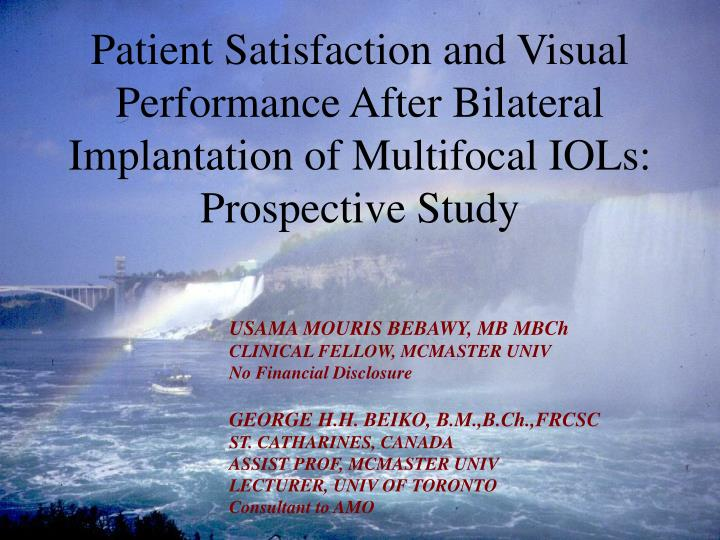 Patient Satisfaction and Visual Performance After Bilateral Implantation of Multifocal IOLs: Prospec...