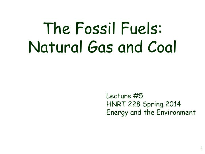 The Fossil Fuels: